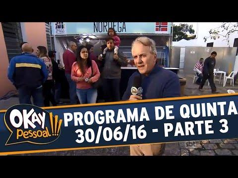 Okay Pessoal!!! (30/06/16) - Quinta - Parte 3