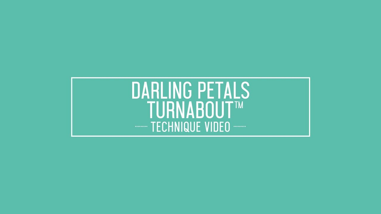 Darling Petals Turnabout Technique Video