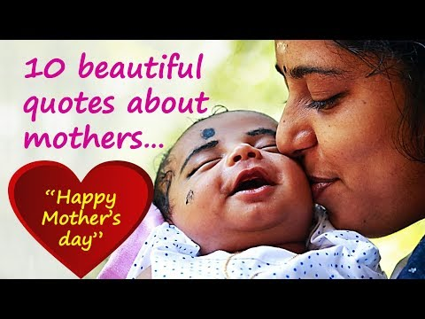 Top 10 Beautiful Quotes About Mothers | Happy Mother's Day | Mothers Day Quotes Inspirational