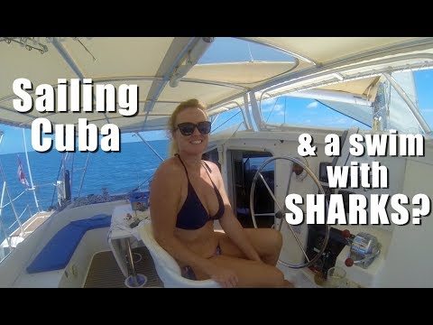 SE3 EP66 Swimming with Sharks! Sailing Cuba - Pasa Chiquita to Cayo Cuervo