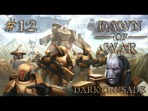 Dawn of War - Dark Crusade. Part 12 - Defeating Necrons. Tau Campaign. (Hard)