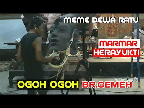TERKINI OGOH OGOH MEME DEWA RATU - BR.GEMEH ( MARMAR HERAYUKTI )