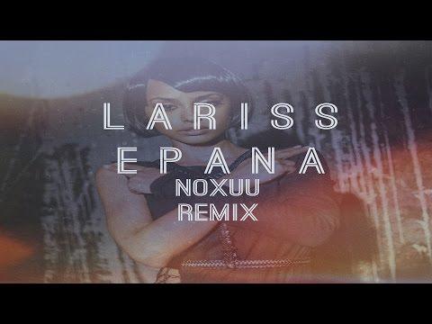 Lariss - Epana (NoXuu Remix)