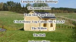 Twinskinlogcabin, Langham Twin Skin Cabins, Langham Garden Buildings, Langham Garden Range, Cabins Langham, Langham Log Cabin