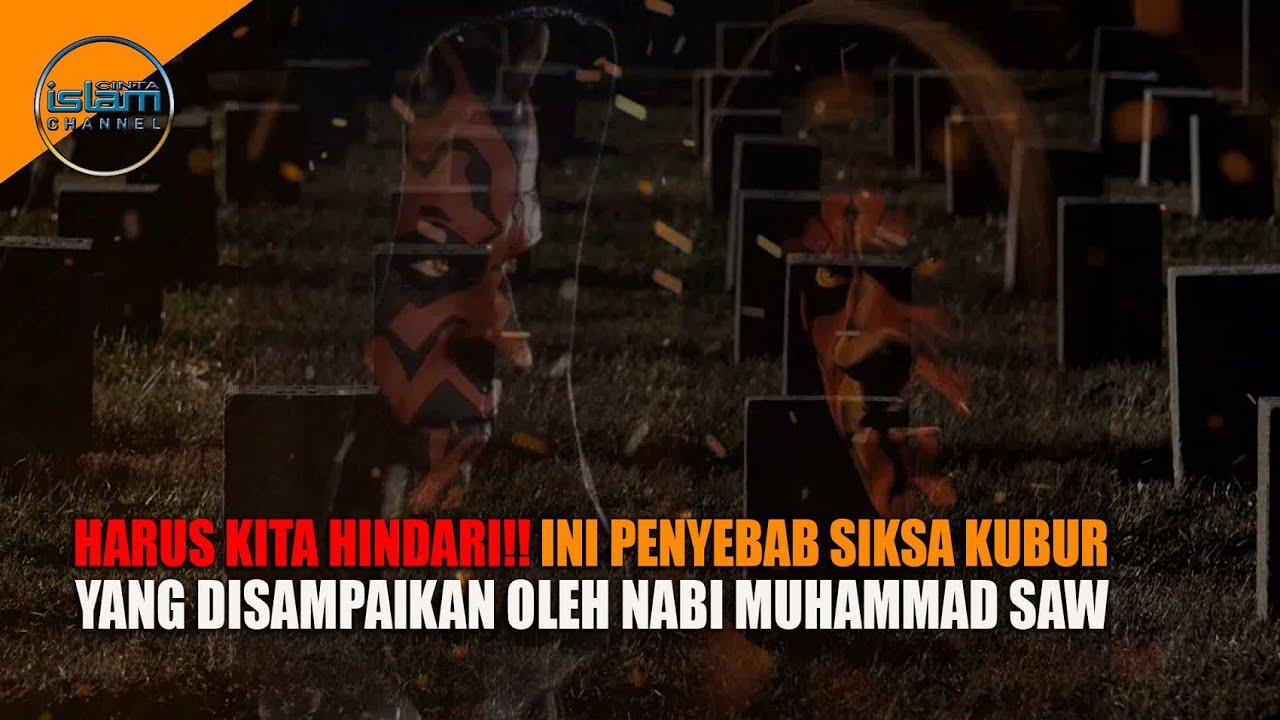 3 Penyebab Azab Kubur Sesuai Sabda Nabi Muhammad SAW