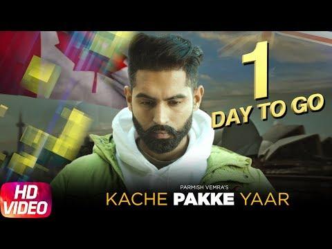 1 Day To Go | Kache Pakke Yaar |Parmish Verma | Desi Crew | Releasing On 22 Jan 18