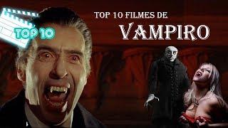 Top 10 Filmes De Vampiro