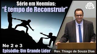 #02 - Série Neemias - Um Grande Líder - Rev Thiago de Souza Dias