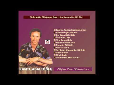 Kamil Abalıoğlu - Unuttunmu Beni El Gibi