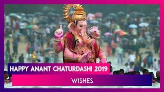 Anant Chaturdashi 2019 Wishes: Ganpati Visarjan Messages & SMS to Send on Last Day of Ganeshotsav