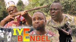 IYE BENDEL - 2019 LATEST NOLLYWOOD MOVIES