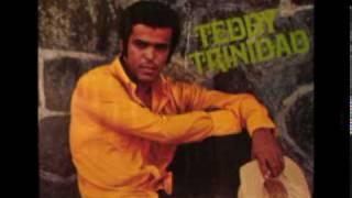 Teddy Trinidad - Yo quiero amarte una vez mas