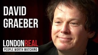 David Graeber - American Anarchist - PART 1/2 | London Real