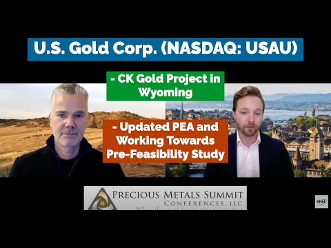 U.S. Gold Corp. on CK Gold Project in Wyoming, Updated PEA and Working Towards Pre-Feasibility Study
