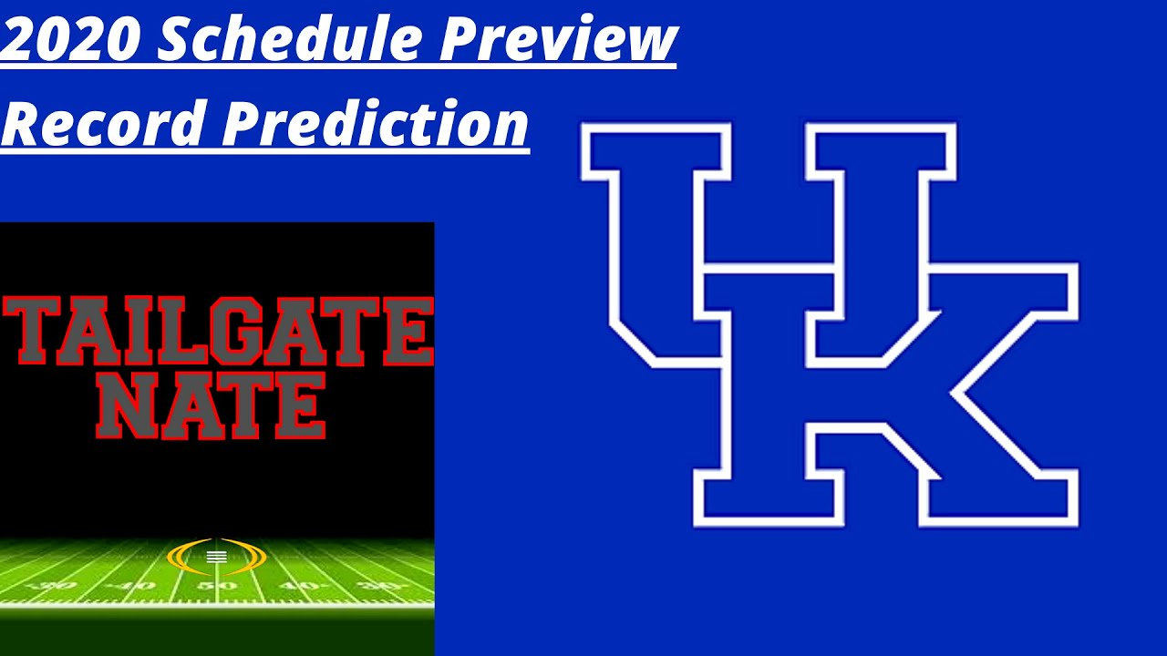 2020 Kentucky Schedule Preview & Record Prediction - YouTube