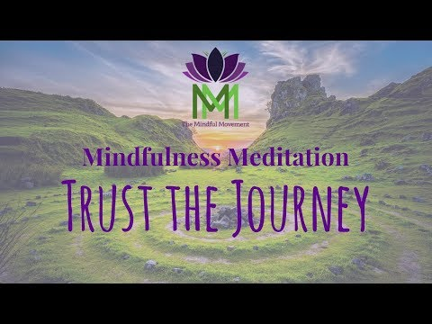 20 Minute Mindfulness Meditation--Trust the Journey