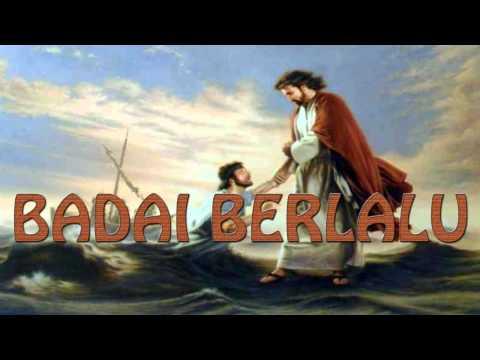 Lagu Rohani Kristen - BADAI BERLALU