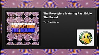The Freestylers featuring Fast Eddie - The Sound (Zoo Brazil Remix)