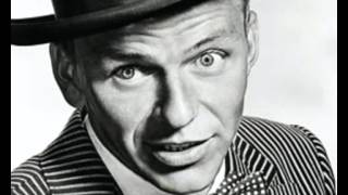 Frank Sinatra....You Can Take My Word For It Baby.