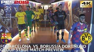 PES 2019 (PC) Barcelona vs Borussia Dortmund  UEFA CHAMPIONS LEAGUE MATCH PREVIEW   4K 60 FPS