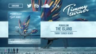 Pendulum - The Island (Timmy Turner Remix) [Free Donwload]