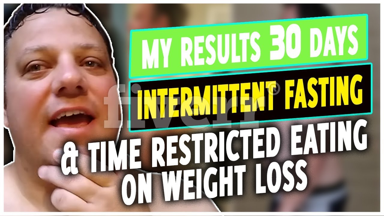 My Results 30 Days Intermittent Fasting & Time Restricted Eating On Weight Loss - YouTube