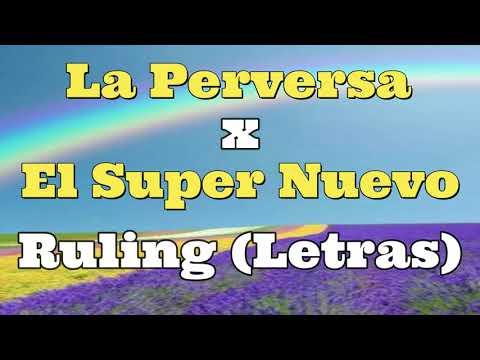 La Perversa X El Super Nuevo- Ruling- (LETRAS)