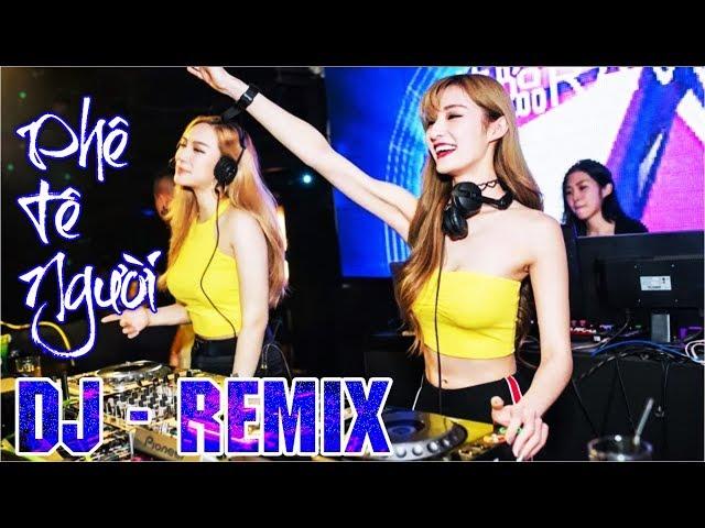 NHẠC SỐNG DJ REMIX 2018 - BASS CĂNG RỤNG BƯỞI - NHỮNG CA KHÚC NHẠC TRẺ REMIX CHỌN LỌC HAY MỚI NHẤT