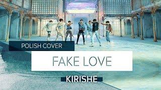 (Kirishe) BTS (방탄소년단) - Fake Love [POLISH]