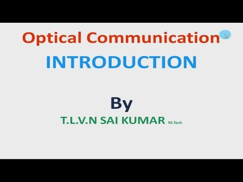 Optical Communication INTRODUCTION