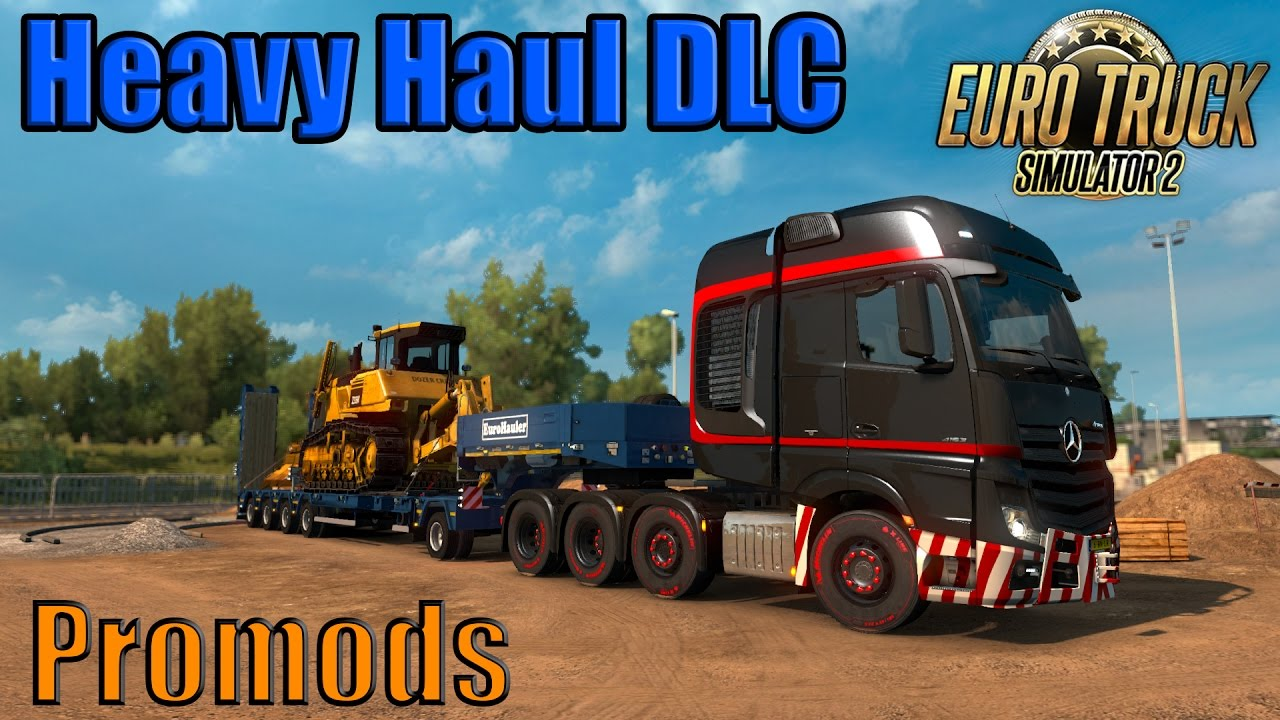 heavy cargo pack dlc euro truck simulator 2 promods g29. Black Bedroom Furniture Sets. Home Design Ideas