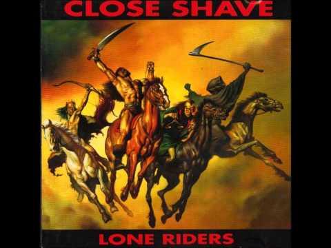 Close Shave - Lone Riders (FULL ALBUM) - 1992
