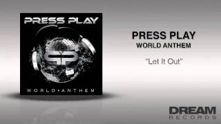 "Press Play - ""Let It Out"" WORLD ANTHEM ON ITUNES TODAY"