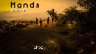 Txhob tuag - Hands Ft.Ang Xyooj[New Single]