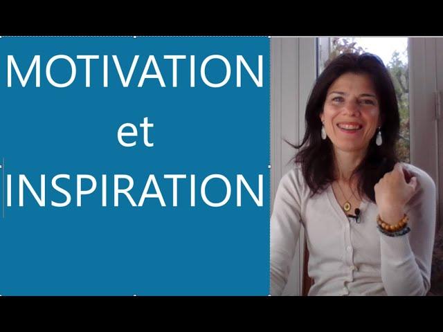 Comment être motivé et inspiré?