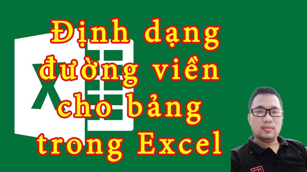 Hướng dẫn định dạng đường viền cho bảng trong Excel.