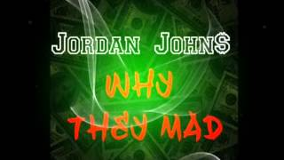 Jordan John$ Why They Mad (prod by milesbricemusik) 2014 viral single