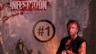 Infestation Suvivor Stories! #1 El Chuck Norris