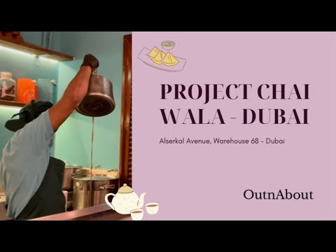 Project Chaiwala / Traditional and Fusion Indian Tea Stall cafe in Dubai / Alserkal Avenue/OutnAbout