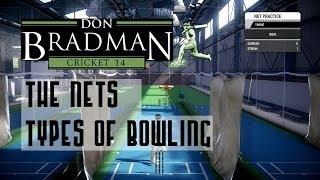 Don Bradman Cricket 14 Nets: Types of Bowling