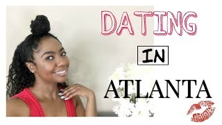 Advice on Dating In Atlanta