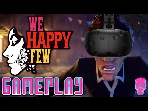 We Happy Few VR | Vorpx Gameplay | [HTC VIVE]