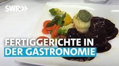 Fertiggerichte in der Gastronomie - Die Wahrheit über Restaurants | SWR betrifft