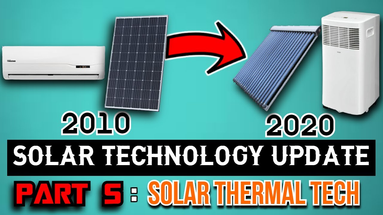 Solar Technology Update Part 5: Solar Thermal Technology