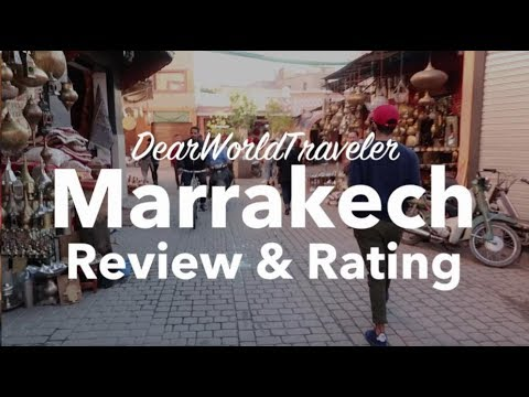 MARRAKECH, MOROCCO | Travel Review & Rating