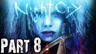Nightcry Gameplay Walkthrough Part 8 - No Commentary FULL GAME