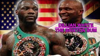 DILLIAN WHYTE BEEF WITH DEONTAY WILDER WAS NEVER REAL