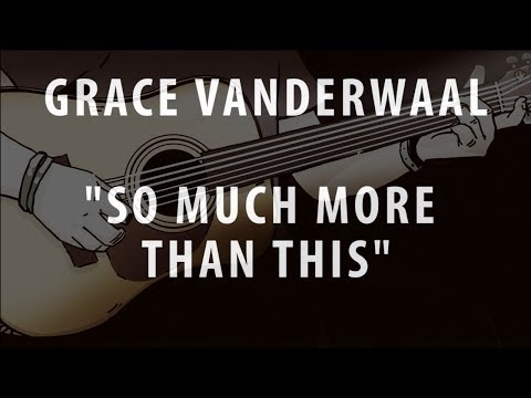 GRACE VANDERWAAL - SO MUCH MORE THAN THIS (ACOUSTIC INSTRUMENTAL / KARAOKE / COVER)