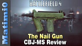CBJ-MS Weapon Review - The Nail Gun - Battlefield 4