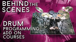 BEHIND THE SCENES of the Drum Programming Add On Courses